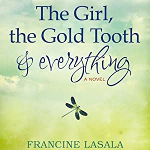 The Girl, the Gold Tooth, and Everything Audiobook