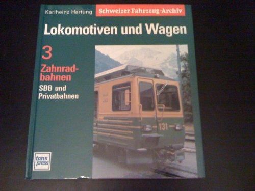 Lokomotiven und Wagen Zahnradbahen SBB und Privatbahnen (Schweizer Fahrzeug-Archiv (Sbb Swiss)