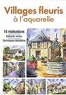 Villages fleuris à l'aquarelle par TF
