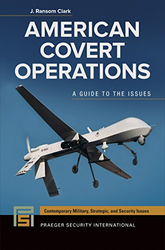 American Covert Operations: A Guide to the Issues: A Guide to the Issues (Praeger Security International)