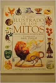 El libro ilustrado de los mitos: Amazon.es: Philip, Neil
