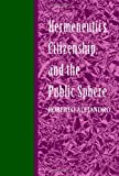 Hermeneutics, Citizenship, and the Public Sphere, Alejandro, Roberto, 0791414884