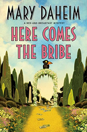 Here Comes the Bribe: A Bed-and-Breakfast Mystery (Bed-and-Breakfast Mysteries Book 30)