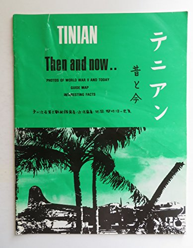 Tinian,Then and Now. Photos of World War II and Today,Guide Book,Interesting Facts
