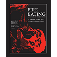 Fire Eating: A Manual of Instruction (English Edition)