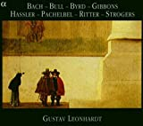 Bach, Bull, Byrd, Gibbons, Hassler, Pachelbel, Ritter, Strogers