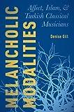 Melancholic Modalities: Affect, Islam, and Turkish Classical Musicians