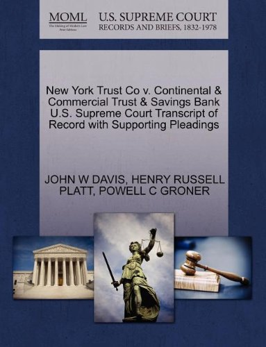 New York Trust Co v. Continental & Commercial Trust & Savings Bank U.S. Supreme Court Transcript of Record with Supporting Pleadings