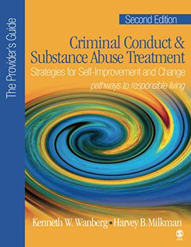 Criminal Conduct and Substance Abuse Treatment - The Provider′s Guide: Strategies for Self-Improvement and Change; Pathways to Responsible ()