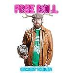 Free Roll | Brandt Tobler