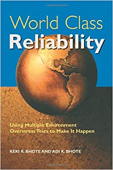 World Class Reliability - Using Multiple Environment Overstress Tests to Make it Happen