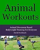 Animal Workouts, David Nordmark, 1449948340