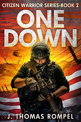 One Down: Citizen Warrior Series - Book 2 by [Rompel, J. Thomas]