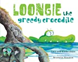 Loongie, the Greedy Crocodile, Lucy Dann and Kiefer Dann, 1921248548