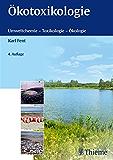 Ökotoxikologie: Umweltchemie - Toxikologie - Ökologie