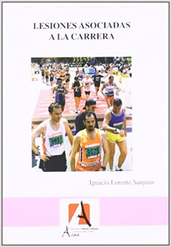 Lesiones asociadas a la carrera / Race-related injury (Spanish Edition): Iganacio Lorente Sanjuan: 9788496224070: Amazon.com: Books