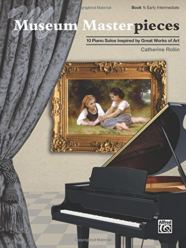 Museum Masterpieces, Bk 1: 10 Piano Solos Inspired by Great Works of Art