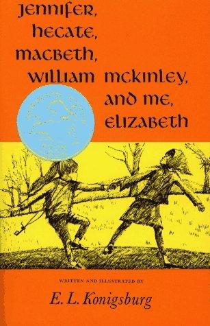 By E.L. Konigsburg - Jennifer, Hecate, Macbeth, William McKinley, And Me, Elizabeth (N (1971-08-16) [Hardcover]