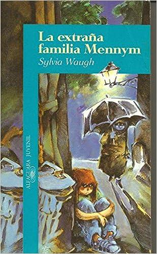 Extraña familia mennym, la Algaguara 12 Años zaharra: Amazon.es: Sylvia Waugh: Libros