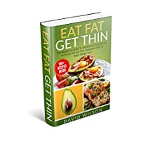 Ketogenic Diet: Ketogenic Diet: Eat Fat Get Thin: Keto: 100+ Easy Ketogenic Diet Recipes For Extreme Weight Loss. The Ketogenic Diet Beginners Guide To ... Keto, Ketosis, Weight Loss, Ketogenic Diet)