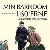 Den pæneste dreng i verden (Min barndom i 60'erne) | Hanne Richardt Beck