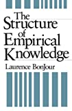 The Structure of Empirical Knowledge, Laurence BonJour, 0674843819