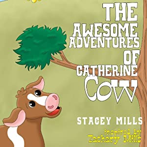 The Awesome Adventures of Catherine Cow Audiobook