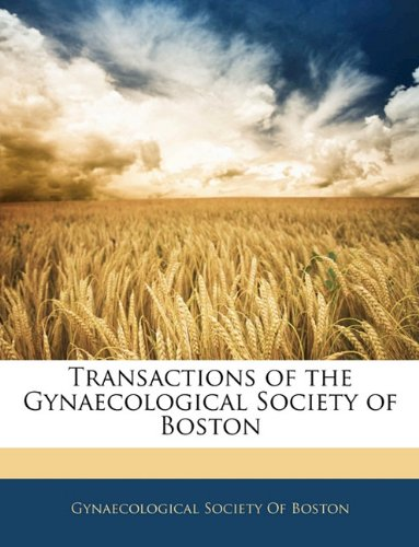 Transactions of the Gynaecological Society of Boston pdf