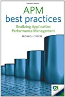 APM Best Practices: Realizing Application Performance Management Front Cover