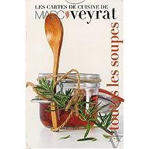 Cartes de cuisine de Marc Veyrat, t. 04: Toutes les soupes