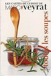 Les cartes de cuisine de Marc Veyrat, Tome 4 : Toutes les soupes