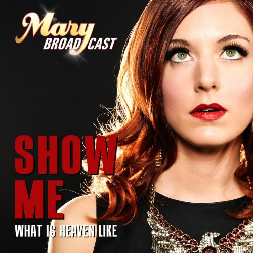 show me what is heaven like radio version by mary broadcast on amazon music. Black Bedroom Furniture Sets. Home Design Ideas