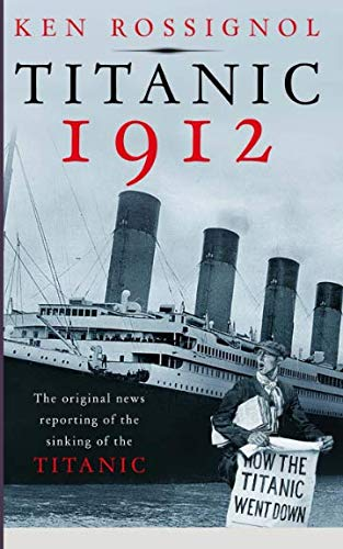 (Titanic 1912: The original news reporting of the sinking of the Titanic)