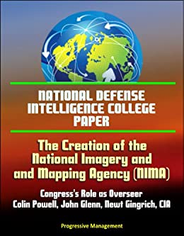 National Defense Intelligence College Paper: The Creation of the ...