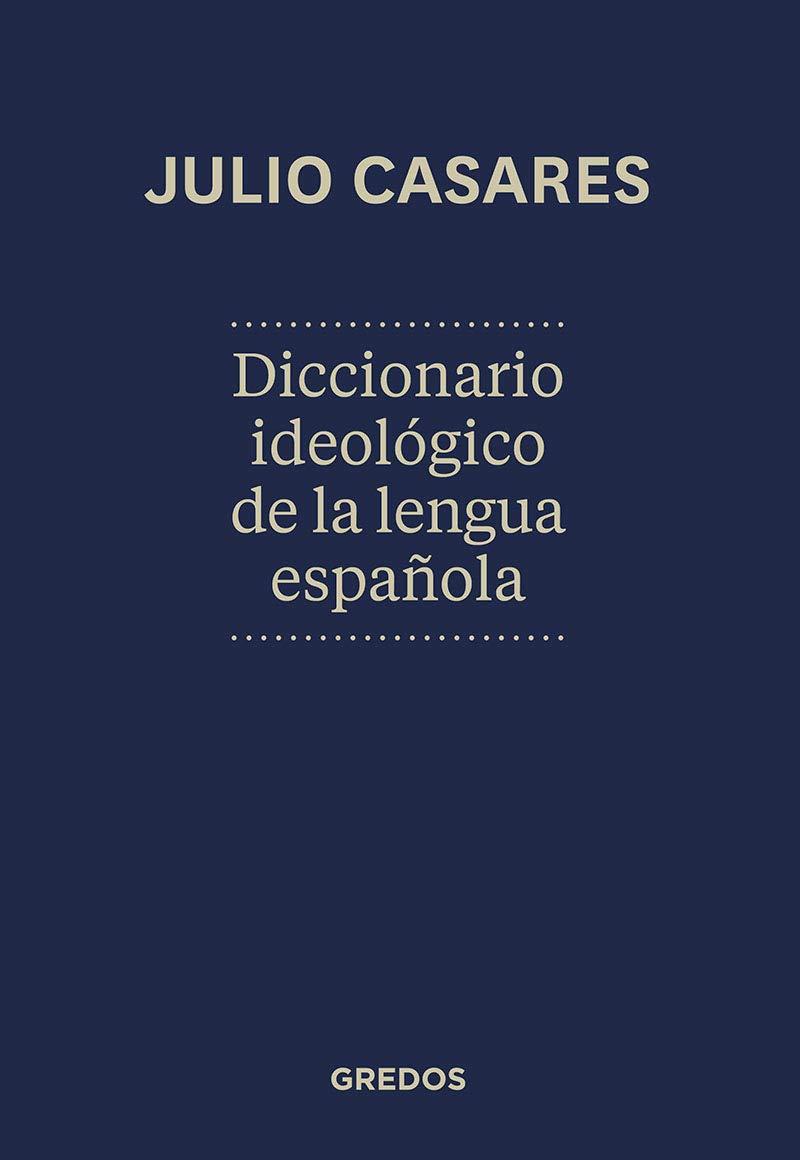 Diccionario ideológico de la lengua española DICCIONARIOS: Amazon.es: Casares Sánchez, Julio: Libros