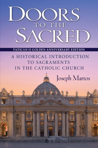 - Doors to the Sacred: A Historical Introduction to Sacraments in the Catholic Church