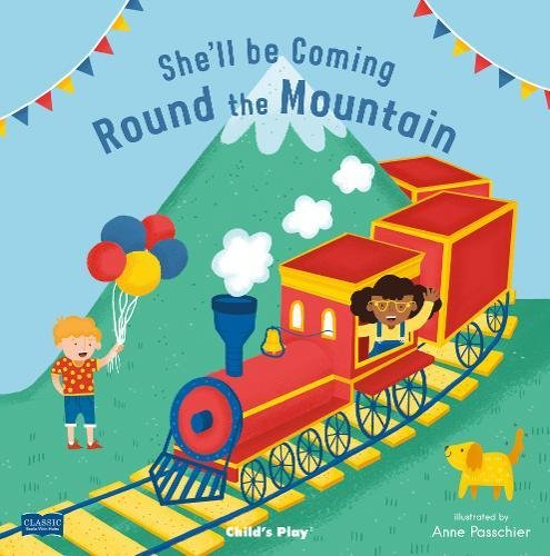 She'll Be Coming 'Round the Mountain (Classic Books with Holes Soft Cover)
