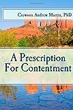 A Prescription for Contentment, Crewson Martin, 1495484629