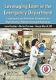 Leveraging Lean in the Emergency Department, Charles Protzman and Joyce Kerpchar, 1482237318
