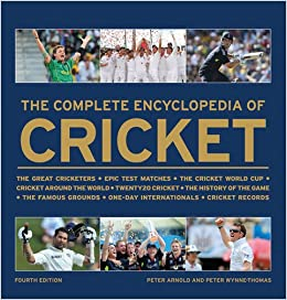 The Complete Encyclopedia of Cricket: Peter Arnold, Peter Wynne-Thomas: 9781847328670: Amazon.com: Books