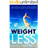 Weightless: The Enlightened Secrets To Weight Loss You Won't Find Anywhere Else