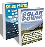 Solar Power: The Ultimate Guide to Solar Power Energy and Lower Bills: (Off Grid Solar Power Systems, Home Solar Power System) (Living Off Grid, Wind And Solar Power Systems) Books And Guides