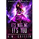 It's Not Me, It's You (The Undercity Chronicles of Babylonia Jones, P.I. Book 4)