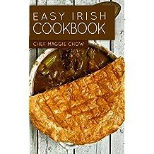 Easy Irish Cookbook (Irish Cookbook, Irish Recipes, Irish Cooking, Scottish Recipes, Scottish Cooking, Scottish Cookbook 1)