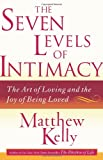 The Seven Levels of Intimacy, Matthew Kelly, 0743265114