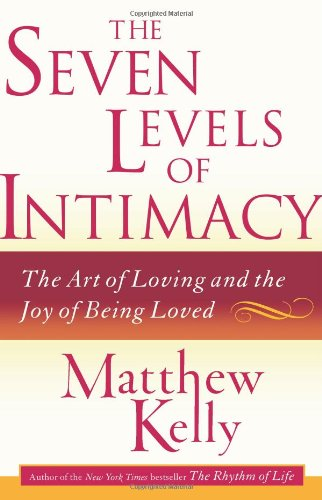 Firestone Level - The Seven Levels of Intimacy: The Art of Loving and the Joy of Being Loved