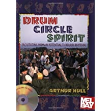 By Arthur Hull - Drum Circle Spirit: Games, Exercises and Facilitation: 1st (first) Edition