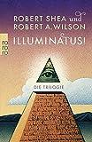 Illuminatus! Die Trilogie: Das Auge in der Pyramide / Der goldene Apfel / Leviathan