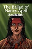 The Ballad of Nancy April: Shawnadithit (Tales from Big Spirit)
