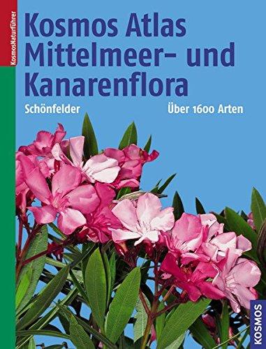 Kosmos Atlas Mittelmeer- und Kanarenflora (Kosmos-Naturführer)